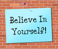 Believe In Yourself Represents Believing Belief And Confidence Stock Images