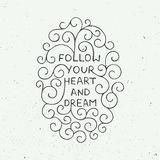 Card with hand drawn typography design element for greeting cards, posters and print. Follow your heart and dream on vintage backg Stock Photography