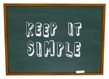 Keep it Simple Words Chalkboard Simplicity Advice Lesson Royalty Free Stock Image