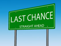 Last Chance Road Sign Royalty Free Stock Photo