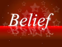Word Belief Represents Belive In Yourself And Faithful Stock Photography
